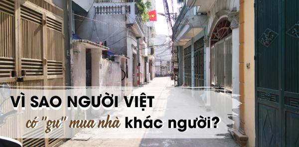 Không ưu tiên giá cả, vì sao người Việt có gu mua nhà khác người