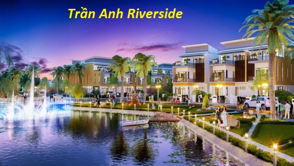 Trần Anh Riverside​​​​​​​